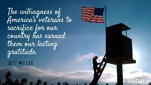 Veterans Day Quotes Adorable Jeff Miller Quote The Willingness Of America's Veterans To