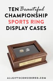 10 beautiful championship ring display cases