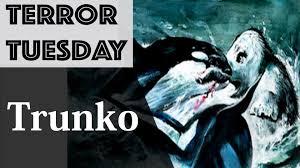 Terror Tuesday Trunko