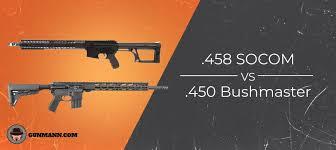 458 Socom Vs 450 Bushmaster 2019 Comparison Gun Mann