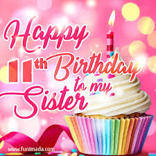 happy 11th birthday to my sister