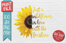 You can copy, modify, distribute and perform the work, even for commercial purposes, all without asking permission. Free Sublimation Download Sunflower Clipart Quotes Sublimation Design Png Free Design Resources