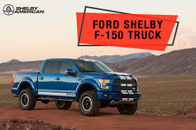 New 2018 Ford Shelby F-150 truck in Dickinson