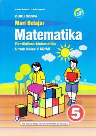 Buku matematika kelas 5 k13 edisi revisi 2018. Kunci Jawaban Buku Siswa Mari Belajar Matematika Kelas 5 Sd Ilmusosial Id