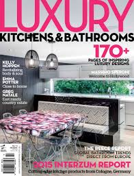 Luxury Kitchens And Bathrooms Universal Magazines - Kitchens bathrooms