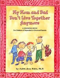 my mom and dad don t live together anymore a drawing book for children of separated or divorced pas
