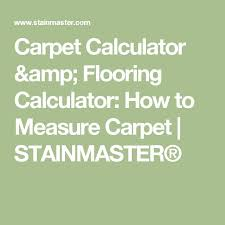 carpet calculator flooring calculator how to measure carpet stainmaster
