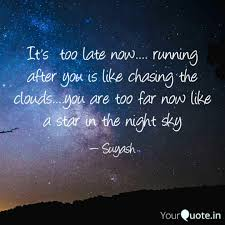 Late Quotes Mesmerizing It's Too Late Now R Quotes Writings By Suyash Jeet