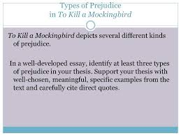 types of prejudice in to kill a mockingbird ppt video online 2 types of prejudice in to kill a mockingbird to kill a mockingbird depicts several different kinds of prejudice