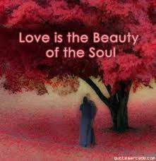 Soul Love Quotes Love Is the Beauty Of the Soul Beauty Quote Quotespictures 40