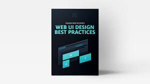Web Application Ui Design Best Practices Web Ui Best Practices Ui Design From The Experts