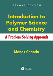 introduction to polymer science and chemistry a problem solving  introduction to polymer science and chemistry a problem solving approach second edition