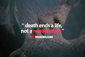 Quotes About Death And Life Amazing Death Ends A Life Not A Relationship Download This Quote For Your