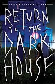 Return to the Dark House – Laurie Stolarz