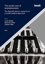 Cost Of Unemployment The Social Cost Of Unemployment The Spanish Labour Market