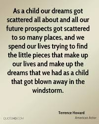 Child Dream Quotes Best Of Terrence Howard Dreams Quotes QuoteHD
