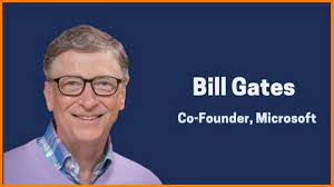 Bill Gates : Microsoft Co-founder