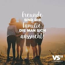 Freunde Sind Die Familie Die Man Sich Aussucht Freundschaft