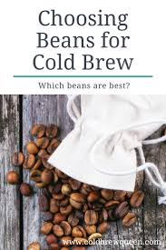 For most people, coffee is the main staple in their diets. Choosing The Best Beans For Cold Brew Coffee Cold Brew Queen