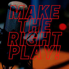 Make The RIGHT Play!