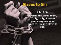 Image result for PIctures of People enslaved by sin