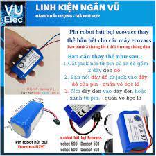 Pin robot hút bụi Ecovacs hàng Việt nam CAM KẾT PIN XỊN bảo hành 3 tháng (  Lỗi 1 đổi 1 trong 3 tháng)