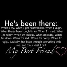 He's Been There When I Cry When I Get Heartbroken When I Laugh Best Best Quotes Jealousy Friendship