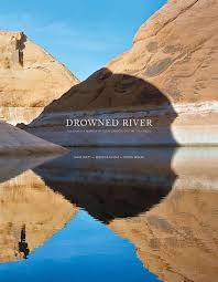 Mark Klett, Rebecca Solnit & Byron Wolfe - Drowned River: The Death and  Rebirth of Glen Canyon on the Colorado: Amazon.co.uk: Solnit, Rebecca:  9781942185253: Books