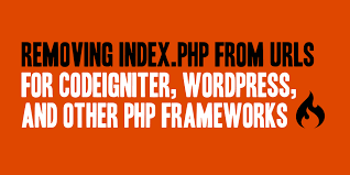 removing index php from urls for codeigniter wordpress and other php frameworks