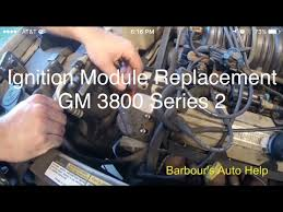 ignition module replacement gm 3800 series 2 ignition module replacement gm 3800 series 2