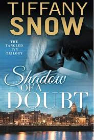 Shadow of a Doubt (Tangled Ivy): Snow, Tiffany: 9781477829103: Amazon.com:  Books