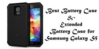 Samsung Galaxy S5 Comparison Chart Best Battery Case Extended Battery Case For Samsung Galaxy