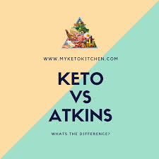 Keto Vs Atkins Diet What Is The Difference My Keto Kitchen