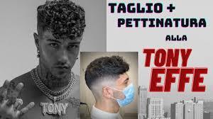 Taglio di Capelli come TONY EFFE ! (tutorial PETTINATURA / SFUMATURA) -  YouTube