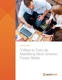 3 Ways To Execute Marketing Projects Smarter Faster And