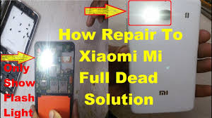 Redmi 1s Display Light Solution How To Fix Mi Redmi Full Dead Only Show Flash Light Problem Solution 100 Tested