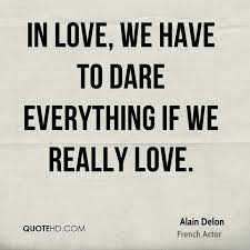 Alain Delon Quotes QuoteHD Amazing Dare Quotes