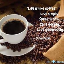 Life Is Like Coffee Quotes Writings By Disha Patel Yourquote