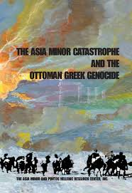 the asia minor catastrophe and the ott greek genocide essays  the asia minor catastrophe and the ott greek genocide essays on asia minor pontos and eastern thrace 1912 1923