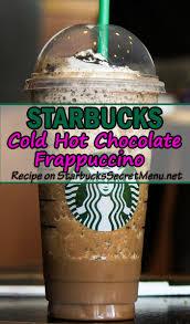starbucks hot drinks names. Exellent Drinks Cold Hot Chocolate Frappuccino  Starbucks Secret Menu On Drinks Names H