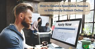 How To Create A Searchable Resume To Effectively Submit Online