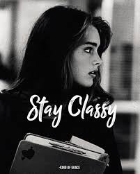 Stay Classy Girls Quotes Classy Inspiration Quotes Classy