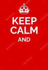 How To Make A Keep Calm Poster Pictures Keep Calm Template Keep Calm Poster Empty