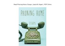phoning home essays jacob m appel pdf online  phoning home essays jacob m appel pdf online