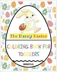 The Bunny Easter Coloring Book For Toddler Super Funny Coloring