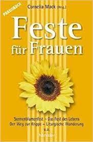 Mit Frauen Feste feiern. Praxisbuch: Amazon.co.uk: Cornelia Mack:  9783775141987: Books