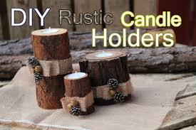 Diy Candle Holders Diy Rustic Wood Candle Holders Youtube