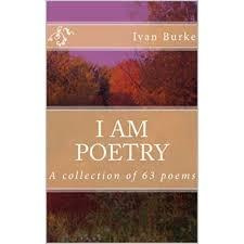 I am Poetry by Ivan Burke