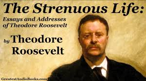 theodore roosevelt the strenuous life full audiobook  theodore roosevelt the strenuous life full audiobook autobiography leadership success
