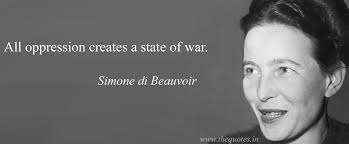 Simone De Beauvoir Quotes Simple All Oppression Creates A State Of War Simone Di Beauvoir Quotes